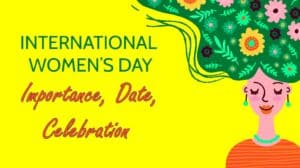 International Women's Day (Date, Importance, Celebration)