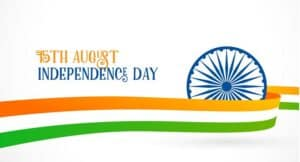Independence Day in India: 15 Aug (Day, History, Importance, Celebration)