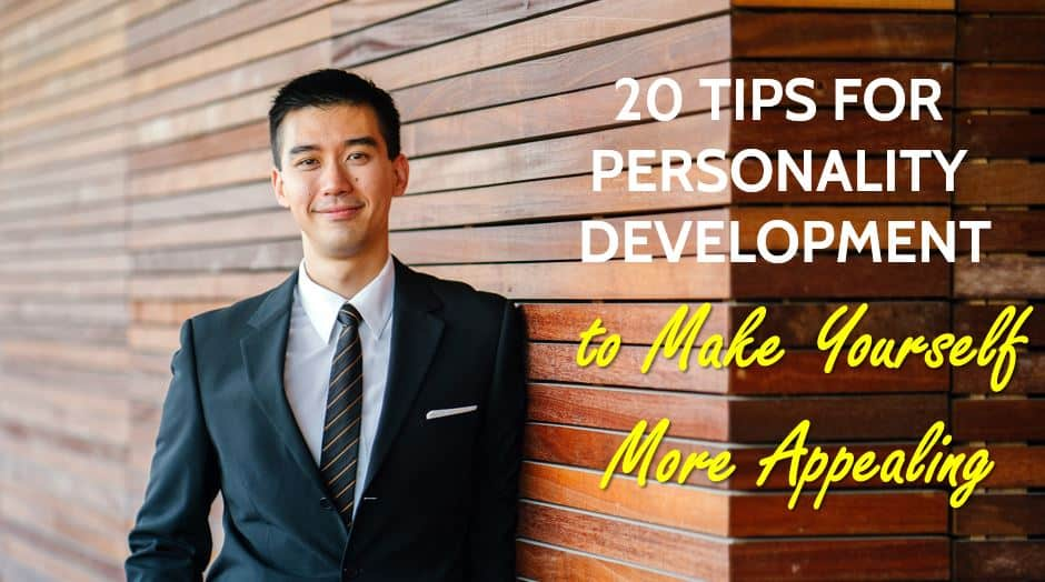 20 Tips for Personality Development to Make Yourself More Appealing