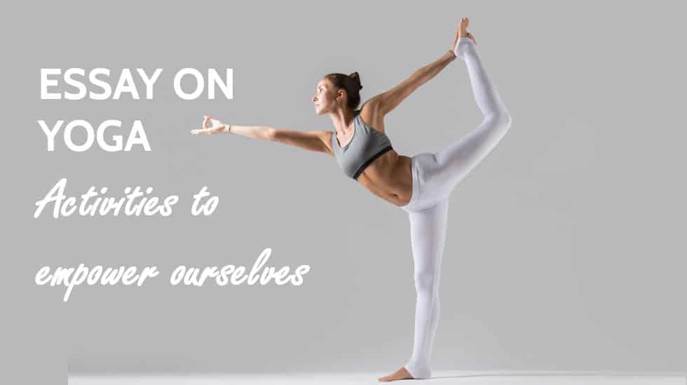 Essay on Yoga - Activities to empower ourselves