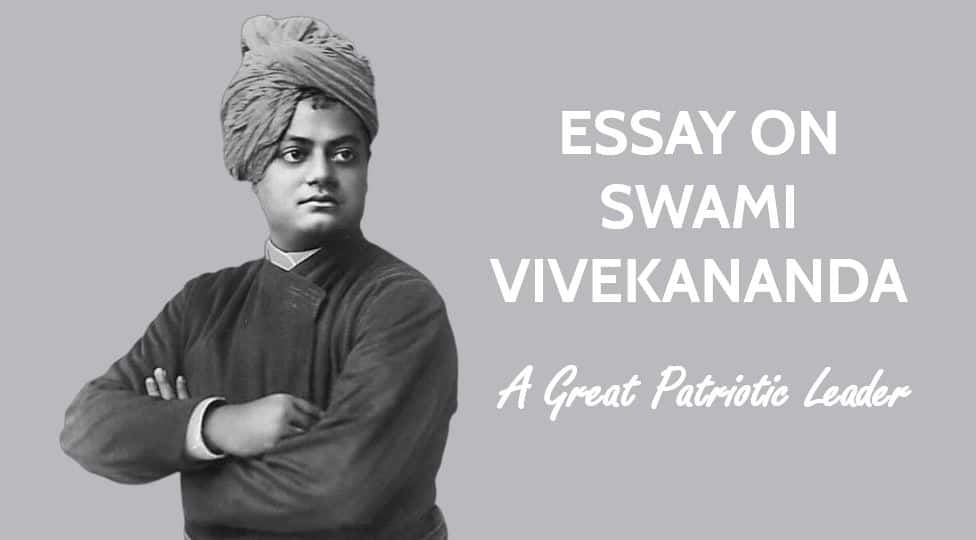 Essay on Swami Vivekananda - A Great Patriotic Leader