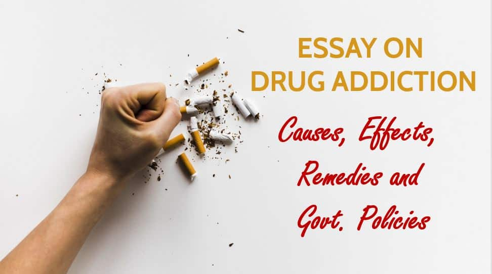 Essay on Drug addiction: Know the Causes, Effects, Remedies and Govt. Policies