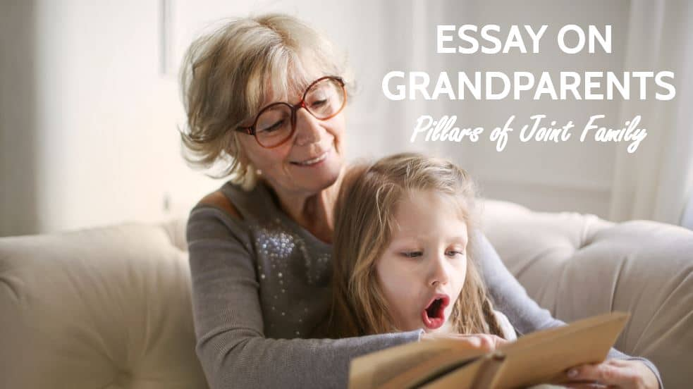 Essay on Grandparents: Pillars of Joint Family
