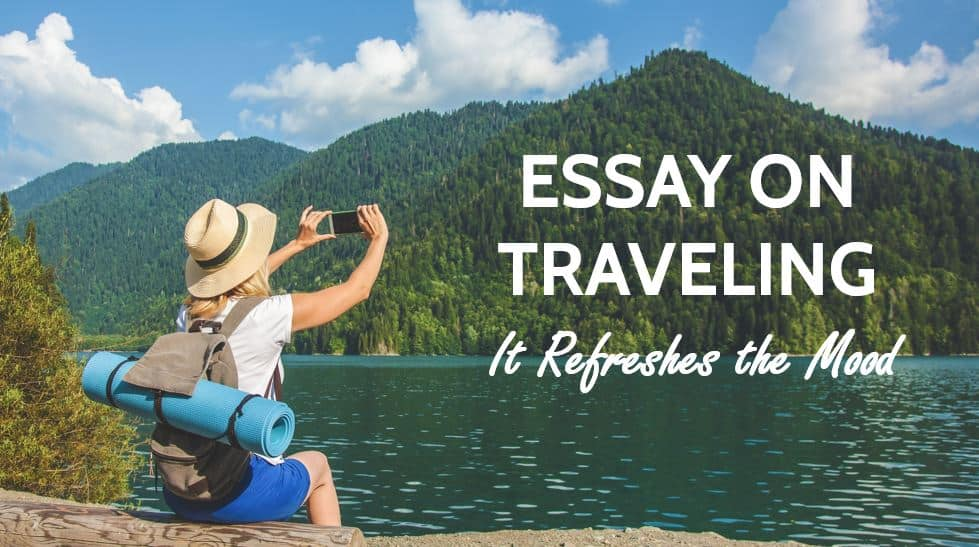 Essay on Traveling a Tour: It Refreshes the Mood