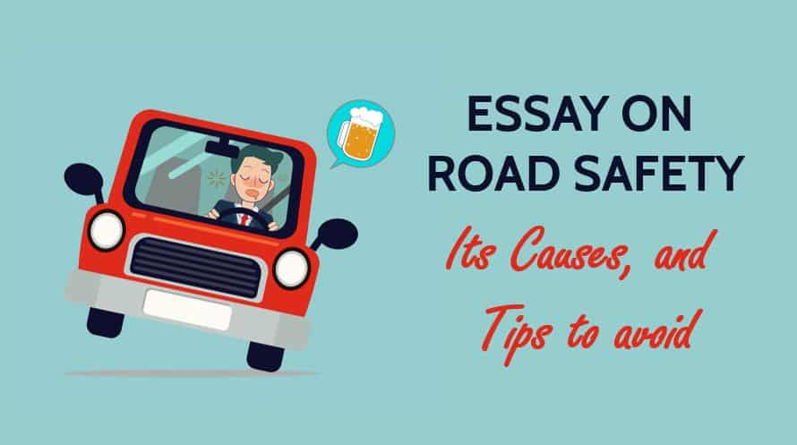 Essay on Road safety, Its Causes, and Tips to avoid