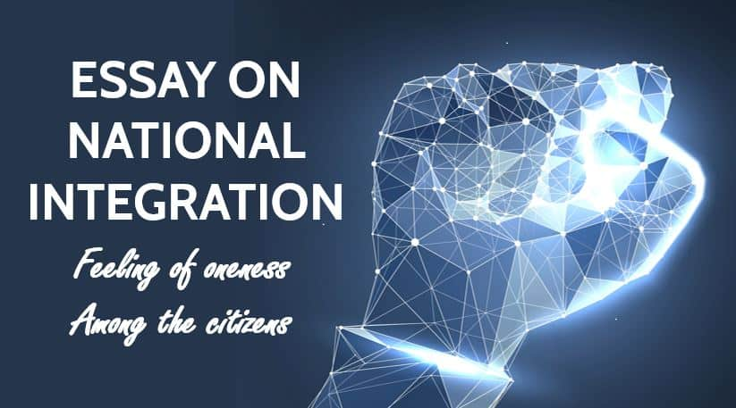 Essay on National Integration- Feeling of oneness among the citizens