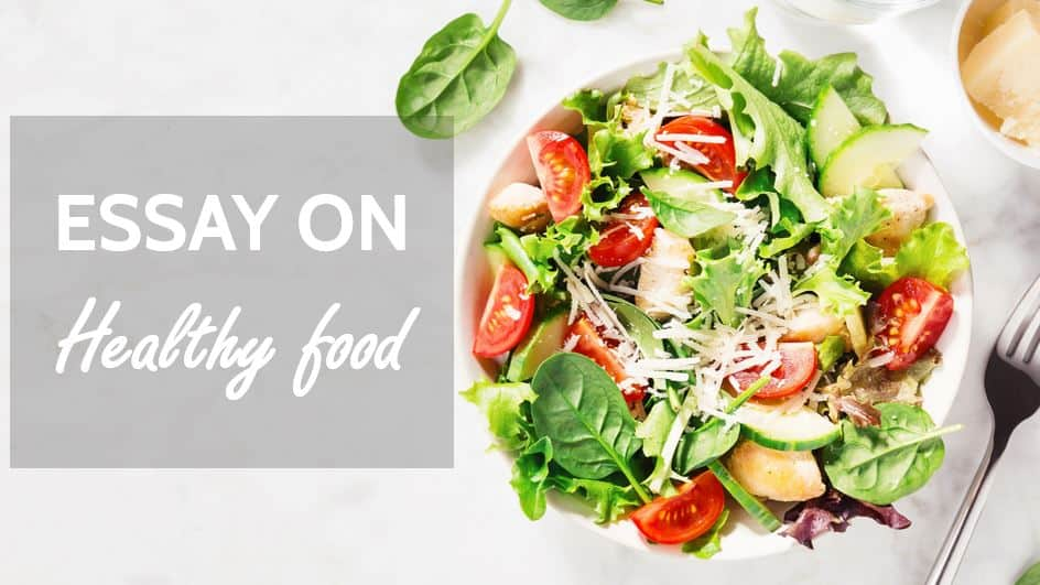 Essay on healthy food for students - school and college 1000 Words