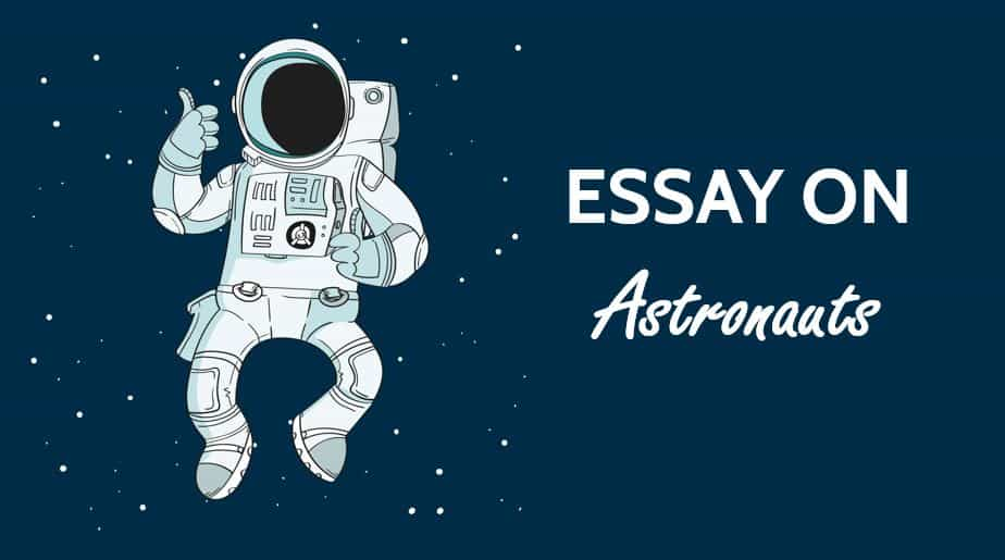 Essay on Astronauts for Students - School College (1000 Words)