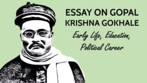 Essay on Gopal Krishna Gokhale, Early Life, Education, Political Career