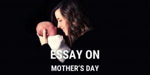 Essay on Mother's Day for Students and Children in 1000 Words