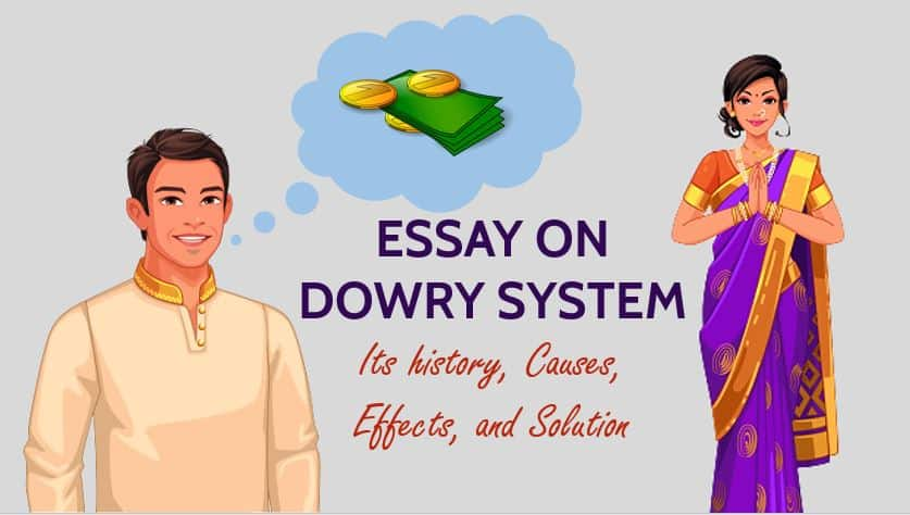 Essay on Dowry System, Its history, Causes, Effects, and Solution
