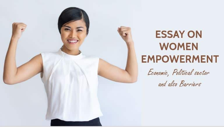 Essay on Women Empowerment, in Economic, Political sector and also Barriers