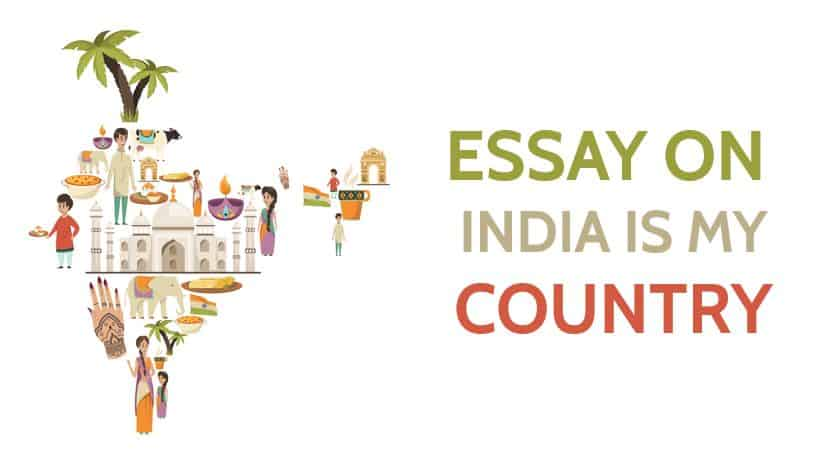 Essay on India is My Country, Its History, Economy, Politics, Culture