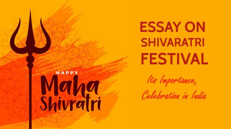 Essay on Shivaratri Festival, Its Importance, Celebration in India