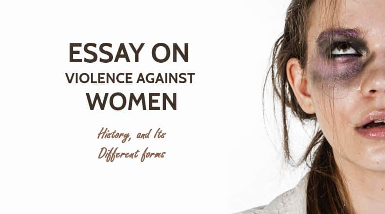 Essay on Violence Against Women, History, and Its Different forms