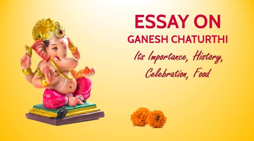 Essay on Ganesh Chaturthi, Its Importance, History, Celebration, Food