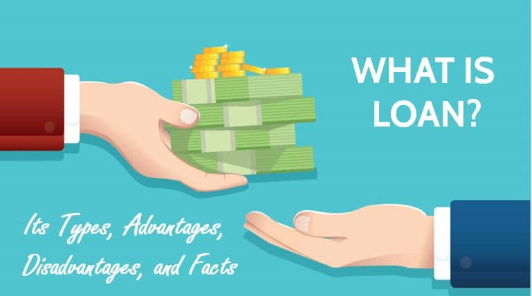 Photo of What is Loan? Its Types, Advantages, Disadvantages, and Facts
