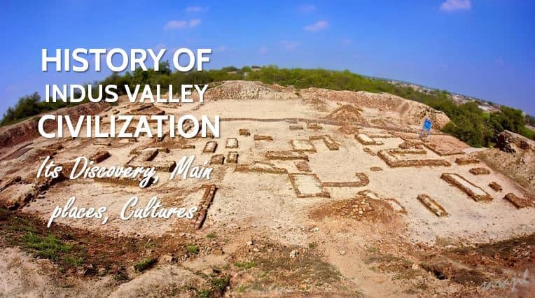 History of Indus Valley Civilization (Its Discovery, Main places, Cultures)