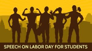 Speech on Labor Day for Students in 600 Words