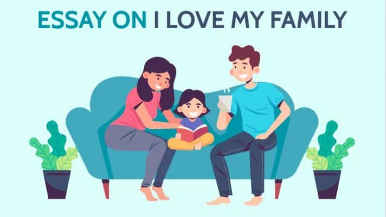 Essay on I Love My Family for Students and Children in 1200 Words