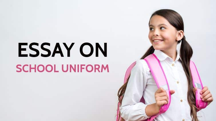 Essay on School Uniform in 1000 Words for Students and Children