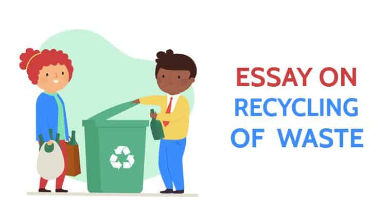 Essay on Recycling of Waste for Students and Children in 1200 Words
