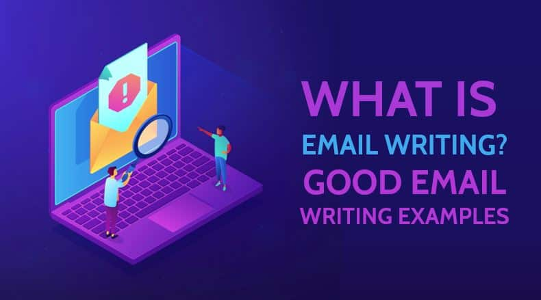 Photo of What is Email Writing? with Good Email Writing Examples