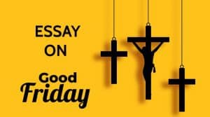 Essay on Good Friday for Students and Children in 1000 Words