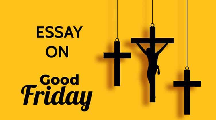 Essay on Good Friday for Students and Children in 1100 Words