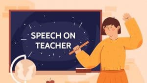 Speech on Teachers for Students and Children in 900 Words