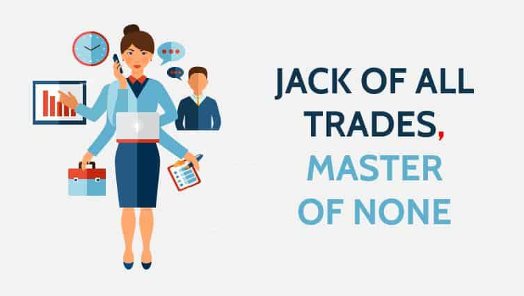 Jack of All Trades, Master of None Essay