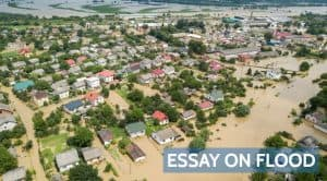 Essay on Flood for Students and Children in 1000+ Words